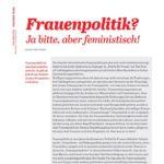 Frauenpolitik? Ja bitte, aber feministisch!